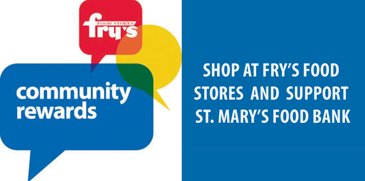 Shop at Fry's Food Stores and Support St. Mary's Food Bank