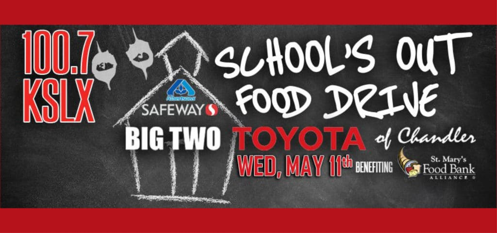KSLX School's Out Food Drive- May 11th
