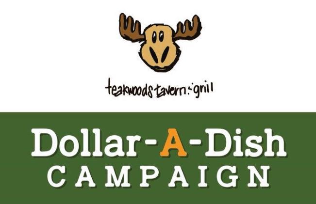 Dollar-A-Dish Campaign : Teakwoods Tavern & Grill 1